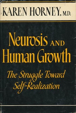 Neurosis and Human Growth: The Struggle Toward Self Realization by Karen Horney